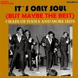 It's Only Soul [But Maybe the Best], Vol. IV - Chain of Fools... and More Hits (Remastered)